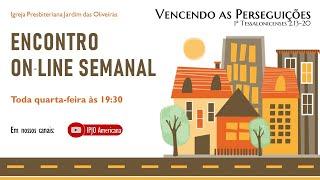 VENCENDO AS PERSEGUIÇÕES - 22/09/21