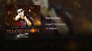 Angel77 la Esencia Eterno Dios música cristiana