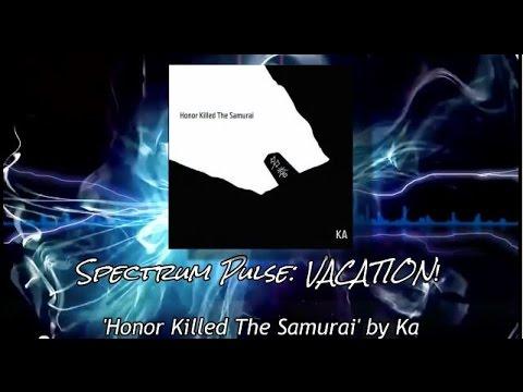 Ka - Honor Killed The Samurai - Album Review (VACATION SERIES!)