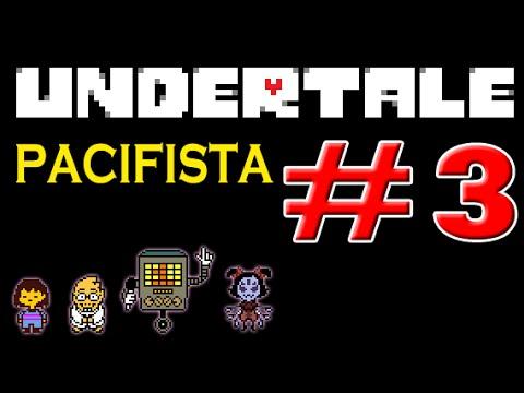 Undertale Modo Pacifista - Parte 3. Español (No comentado)