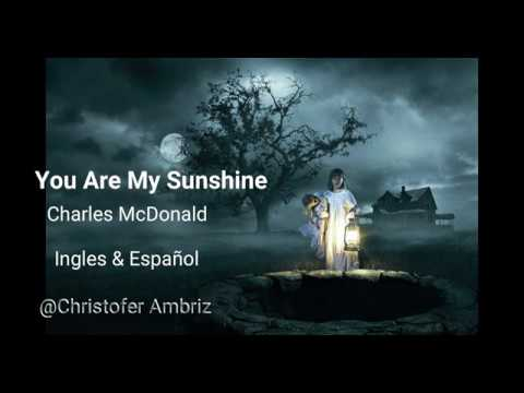 you-are-my-sunshine--lyrics/letra-ingles-&-español-(annabelle:-creation)