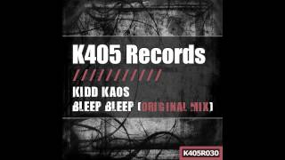 Kidd Kaos - Bleep Bleep (Argy Remix) [K405 Records]