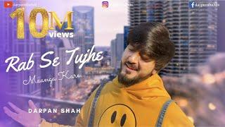 Rab Se Tujhe Maanga Kare | Aisa Dewaana | Tanhaaiya Mehfil Bani | EDM Version | Darpan Shah