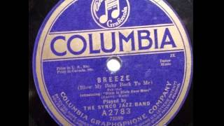 """Breeze (Blow My Baby Back To Me)"" - The Synco Jazz Band (1919 Columbia)"