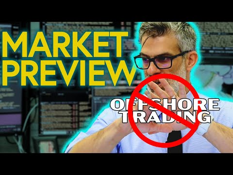 Market Preview - Offshore Trading???