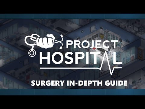 project-hospital-surgery-in-depth-guide-/-day-and-night-tutorial