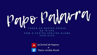 IP Central de Itapeva - Papo Palavra com Rev. Arnildo Klumb (21.08.2020)