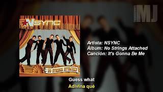 Letra Traducida It's Gonna Be Me de NSYNC