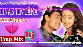 Tinak Tin Tana Woh Dhun Toh Bajana || Mann || Aamir Khan & Manisha Koirala || Trap Mix By MK Music