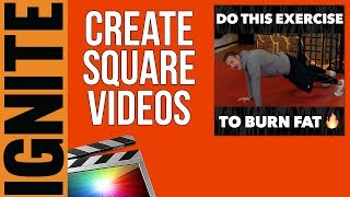 How To Create Square Video for Facebook & Instagram (Final Cut Pro X Tutorial)