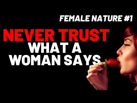 Never Trust What A Woman Says, Trust Her Action - Female Nature #1