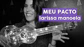 48c69ea44edd5 AjudaJô  Larissa Manoela - Meu Pacto (Ukulele Tutorial) - YouTube