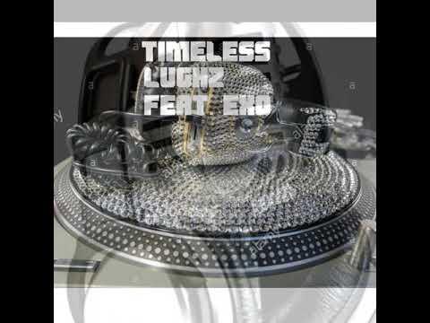 """LuGhz """"Timeless (My Luv 4 U)"""" Feat. Exo (Prod By Dj Diaze)"""
