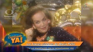 ¡Las frases más célebres de 'La Doña' María Félix!  Cuéntamelo YA!