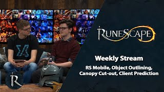 RS Mobile, Object Outlining, Canopy Cut-out, Client Prediction - RuneScape Weekly Stream (Feb 20)