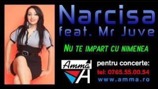 Narcisa &amp Mr Juve - Nu te impart cu nimenea