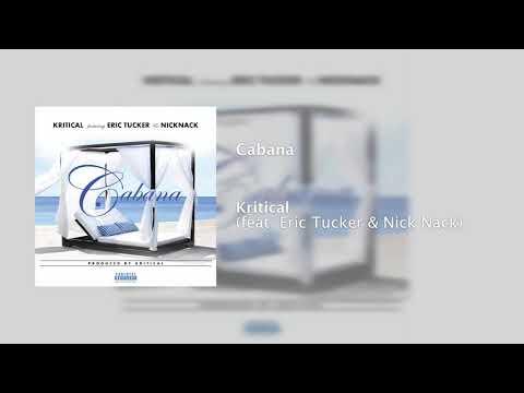 Kritical Ft. Eric Tucker & Nick Nack - Cabana (Audio)