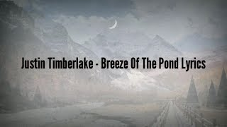 Justin Timberlake - Breeze Off the Pond (Lyrics)