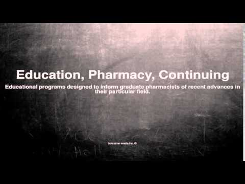 Medical vocabulary: What does Education, Pharmacy, Continuing mean