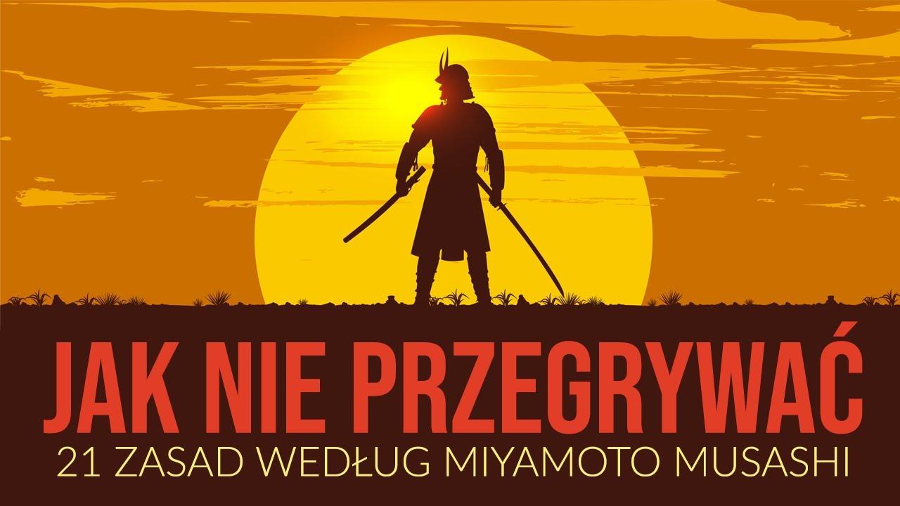 JAK NIE PRZEGRYWAĆ? 21 zasad według Musashi Miyamoto