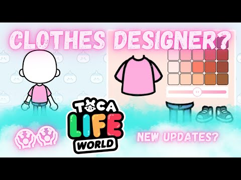 CLOTHES DESIGNER?! New update? Toca Life World Update and Location Ideas