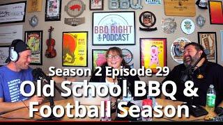Old School BBQ Contests & Football Season – Season 2: Episode 29