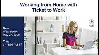 WISE Webinar 2020-05: Working from Home with Ticket to Work