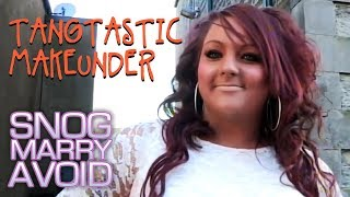 Tangtastic Charlene | Snog Marry Avoid
