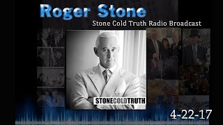 Roger Stone The Stone Cold Truth 4/22 Full Show