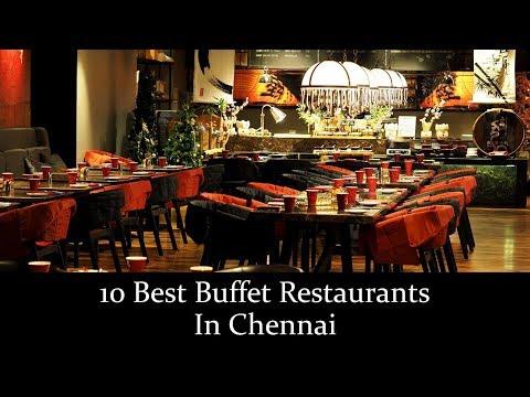 10 Best Buffet Restaurants In Chennai