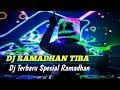 Dj Ramadhan Tiba 🎶 Dj Remix Spesial Ramadhan Full Bas  Terbaru 2020