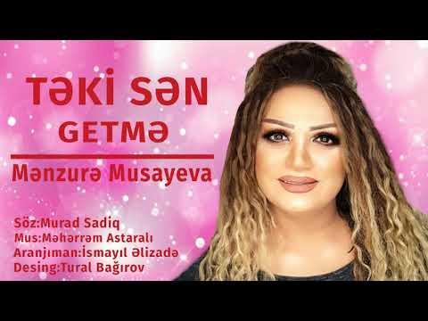 Menzure Musayeva – Təki Sən Getmə 2020