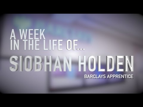 A Week in the Life of Siobhan Holden, Degree Apprentice at Barclays