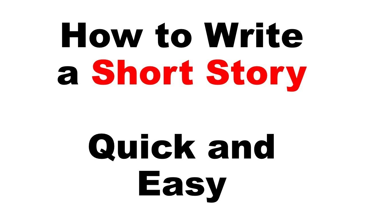 how to write a short story quick and easy