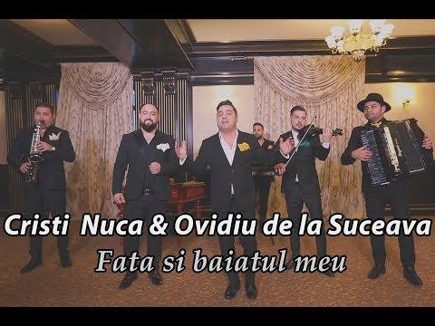 Cristi Nuca & Ovidiu de la Suceava - Fata si baiatul meu (Official Video) #2018