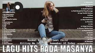 Rocket Rockers, Last Child, Killing Me Inside, Remember Of Today || Lagu Indo Hits Pada Masanya