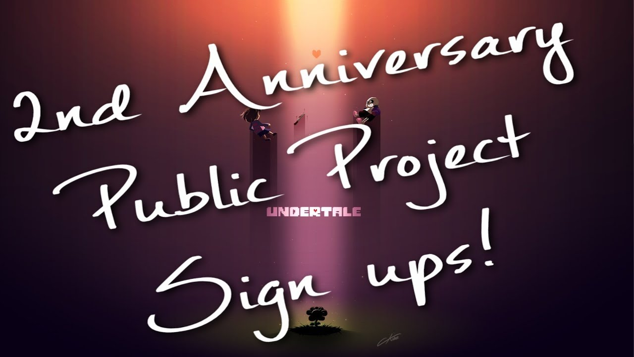 Undertale nd anniversary public project sign ups closed