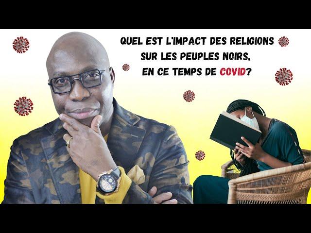 DR JFA: Quel est le véritable impact des religions sur les peuples noirs, en ce temps de COVID?