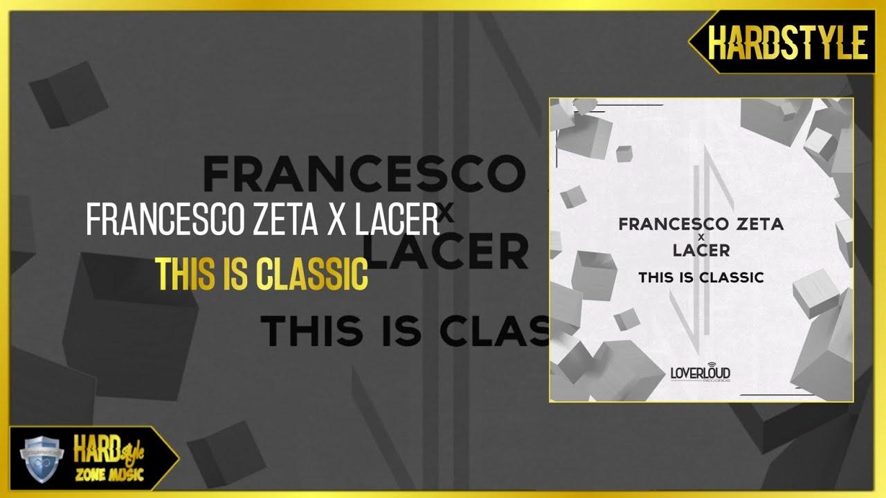 Francesco Zeta x Lacer - This Is Classic (Original Mix)