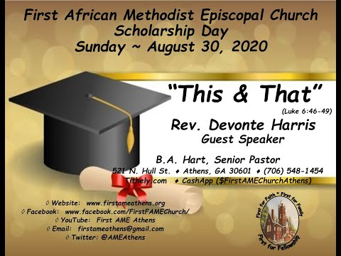 "First AME Athens - Scholarship Day - August 30, 2020  ""This & That""  (Luke 6: 46-49)"