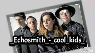ECHOSMITH:cool kids (terjemahan bhs indonesia)