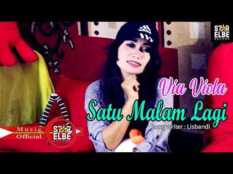 Via Viola   SATU MALAM LAGI  Official Music Video STAR ELBE PRO Karya LISBANDI
