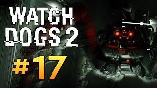 Watch Dogs 2 - ХАКНУЛИ СУПЕР РОБОТА! #17