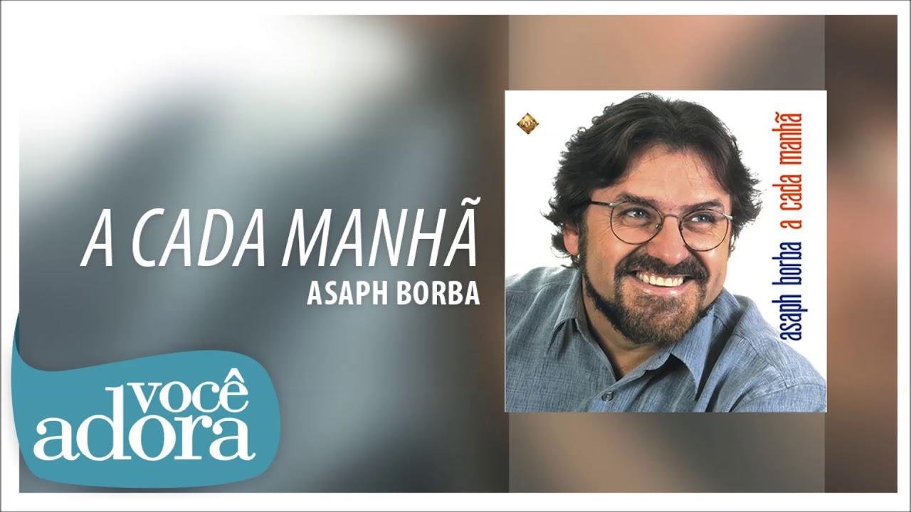 Asaph Borba - A Cada Manhã (A Cada Manhã) [Áudio Oficial]
