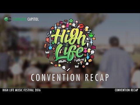 High Life Music Festival 2016 - Official Cannabis Capitol Convention Recap