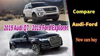 2019 Audi Q7 vs 2019 Ford Explorer | Compare | 2019 Audi Q7 vs Ford Explorer | new cars buy.
