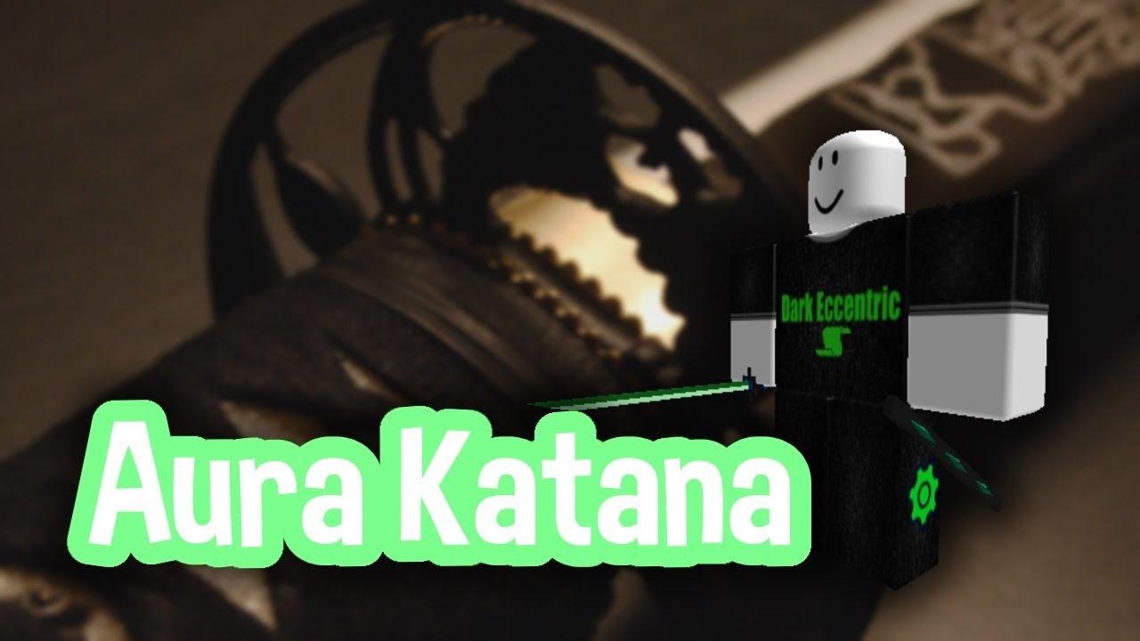 Roblox Script Showcase Episode 1240 Aura Katana Youtube