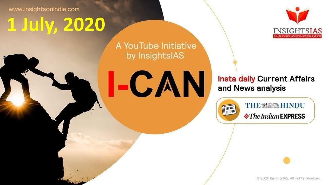 By IAS Topper Current Affairs(Hindu, IE)Analysis & Answer Writing Guidance (I-CAN) July 1, 2020