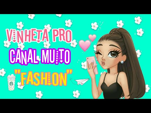 🌈💞Vinheta Pro Canal Muito Fashion!
