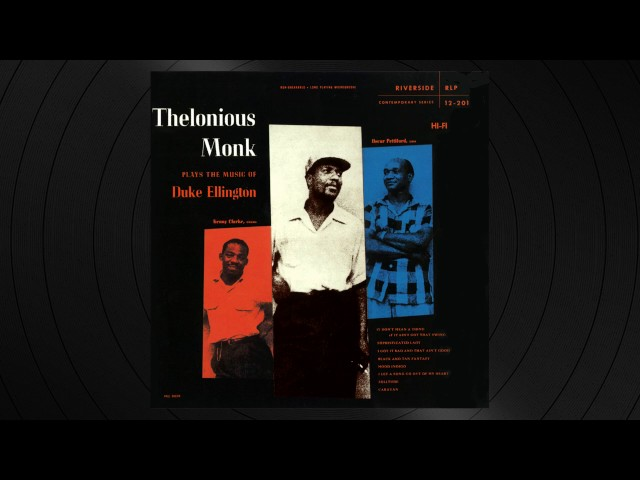 It Don't Mean A Thing by Thelonious Monk from 'Plays The Music Of Duke Elllington'